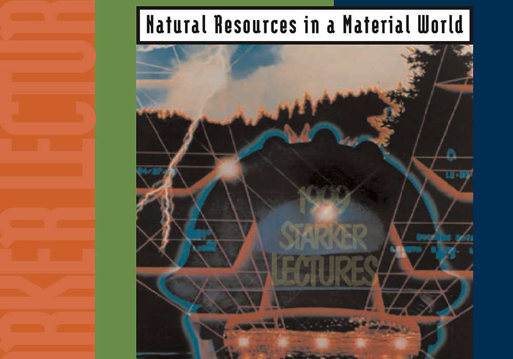 Natural Resources in a Material World Lecture Series