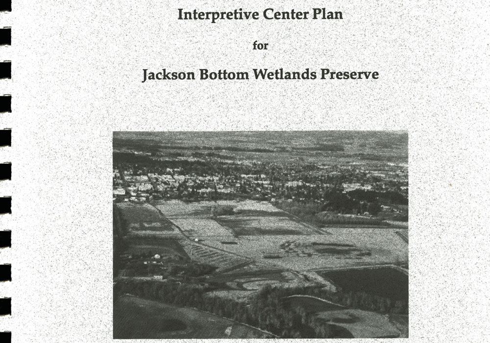 Plan for Jackson Bottom Wetlands Interpretive Center